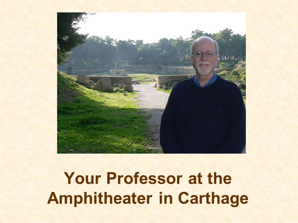 Your Professor at the Amphitheater in Carthage