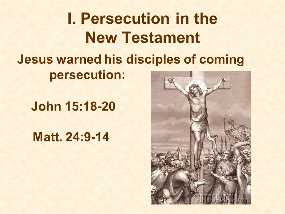 I. Persecution in the New Testament