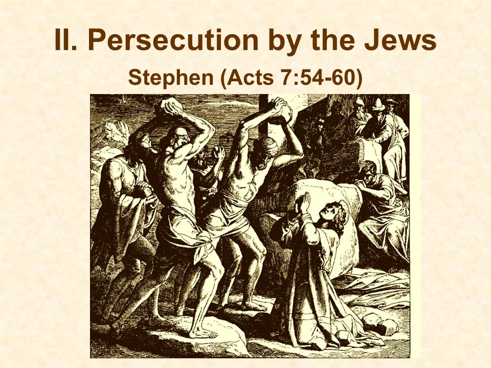 II. Persecution by the Jews