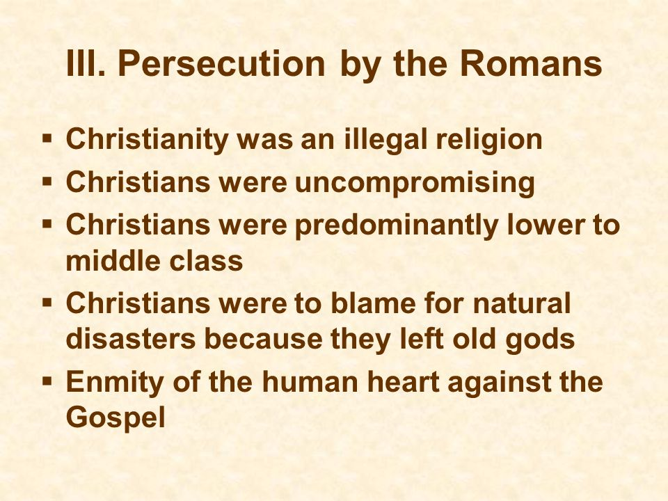 III. Persecution by the Romans