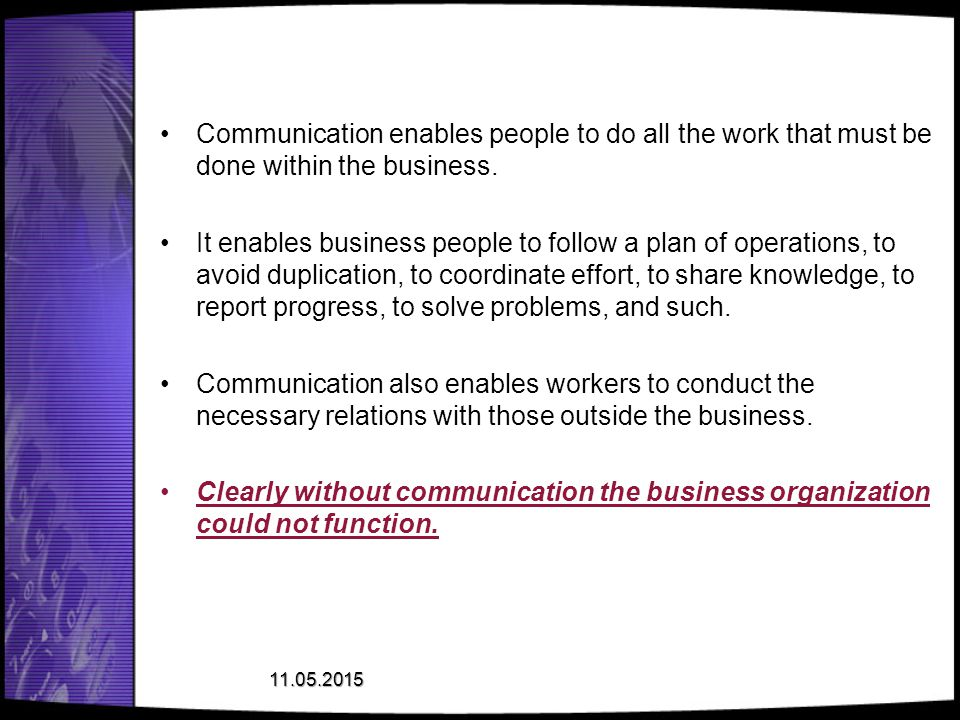 Communication enables people to do all the work that must be done within the business.