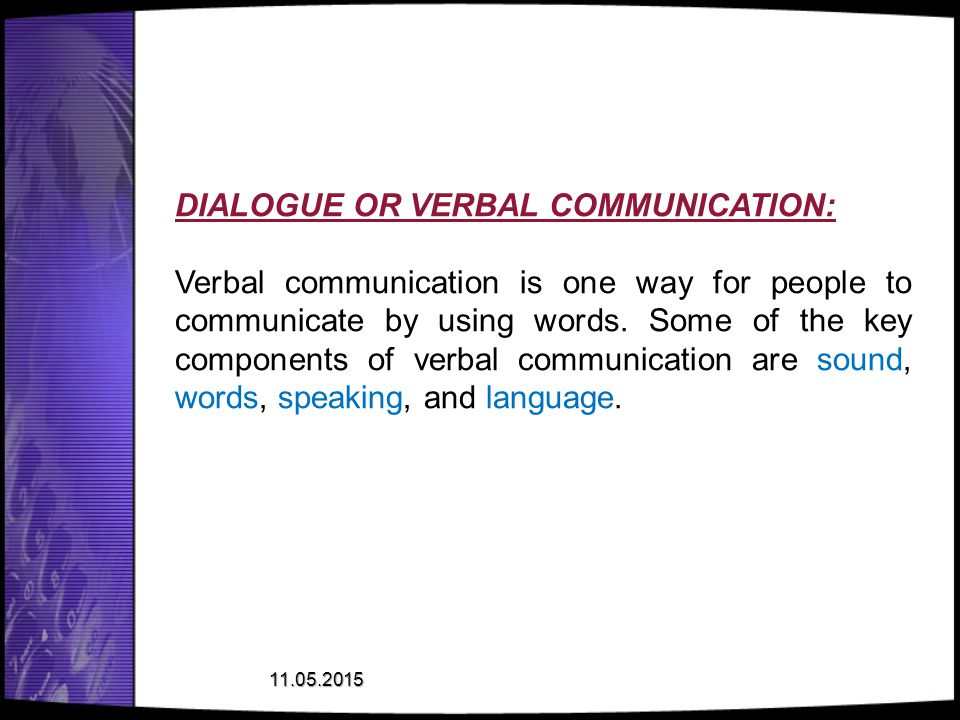 DIALOGUE OR VERBAL COMMUNICATION: