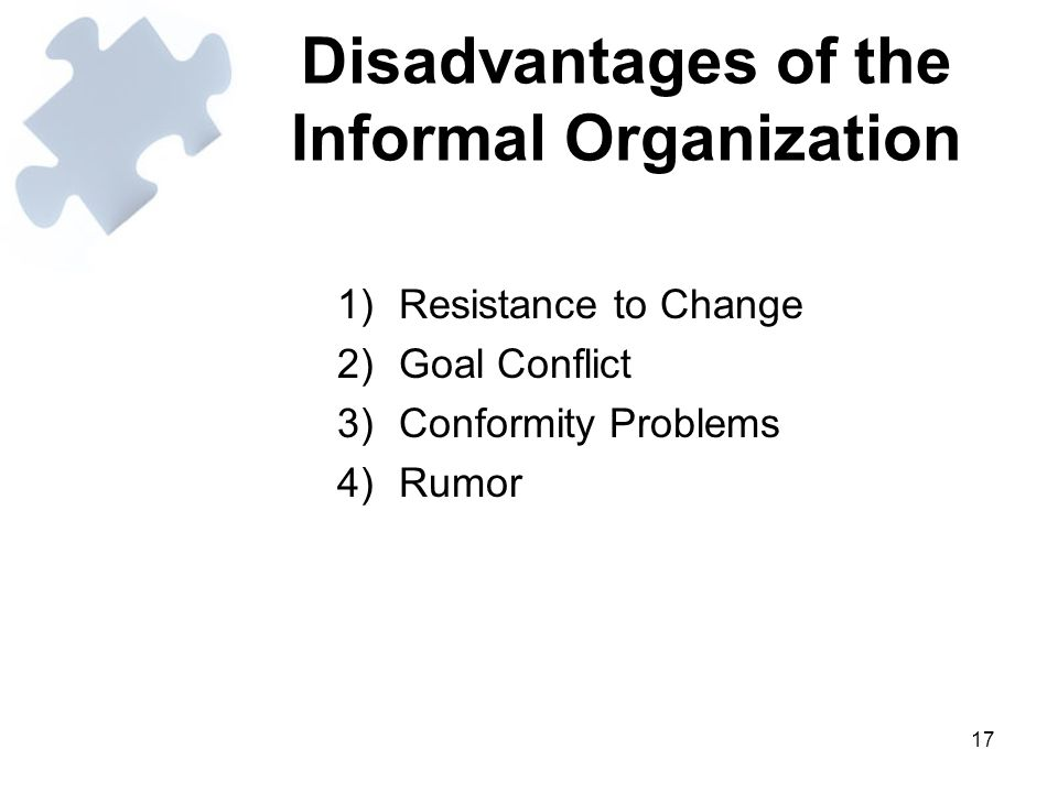 Disadvantages of the Informal Organization