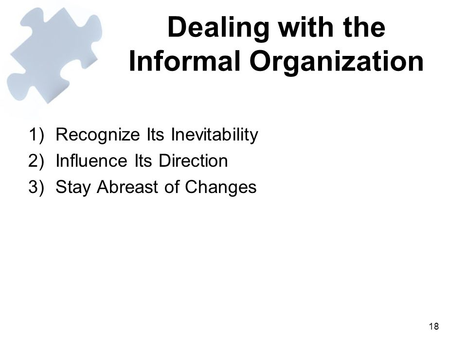 Dealing with the Informal Organization