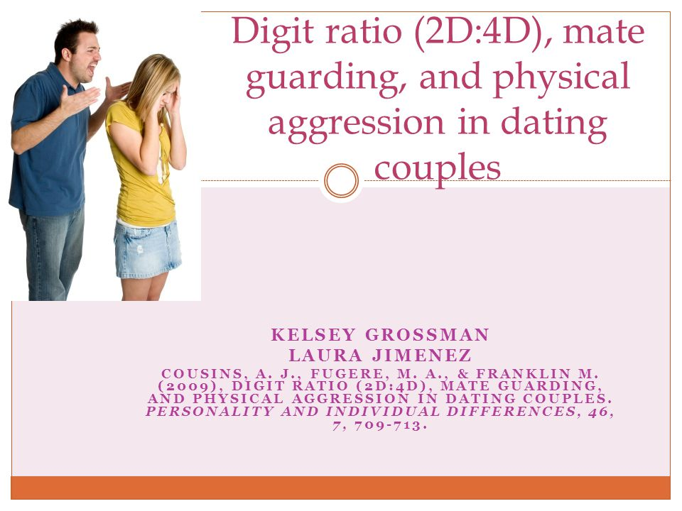 Digit ratio (2D:4D), mate guarding, and physical aggression in dating couples