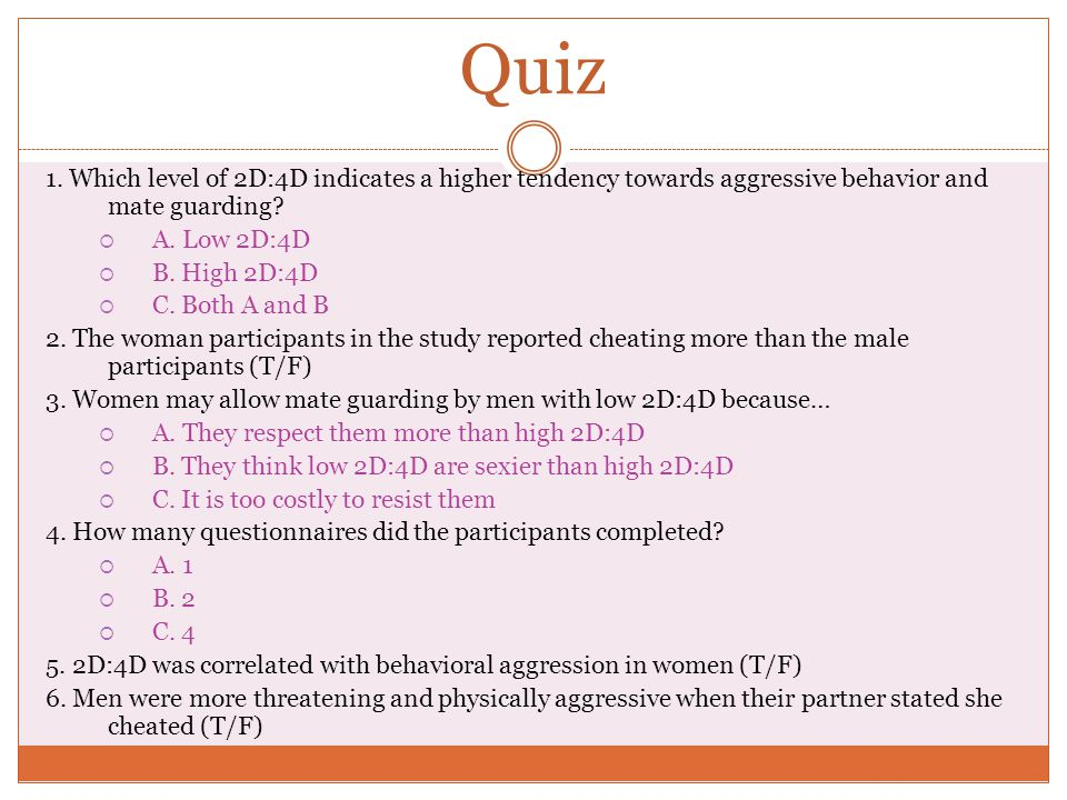 Quiz 1. Which level of 2D:4D indicates a higher tendency towards aggressive behavior and mate guarding