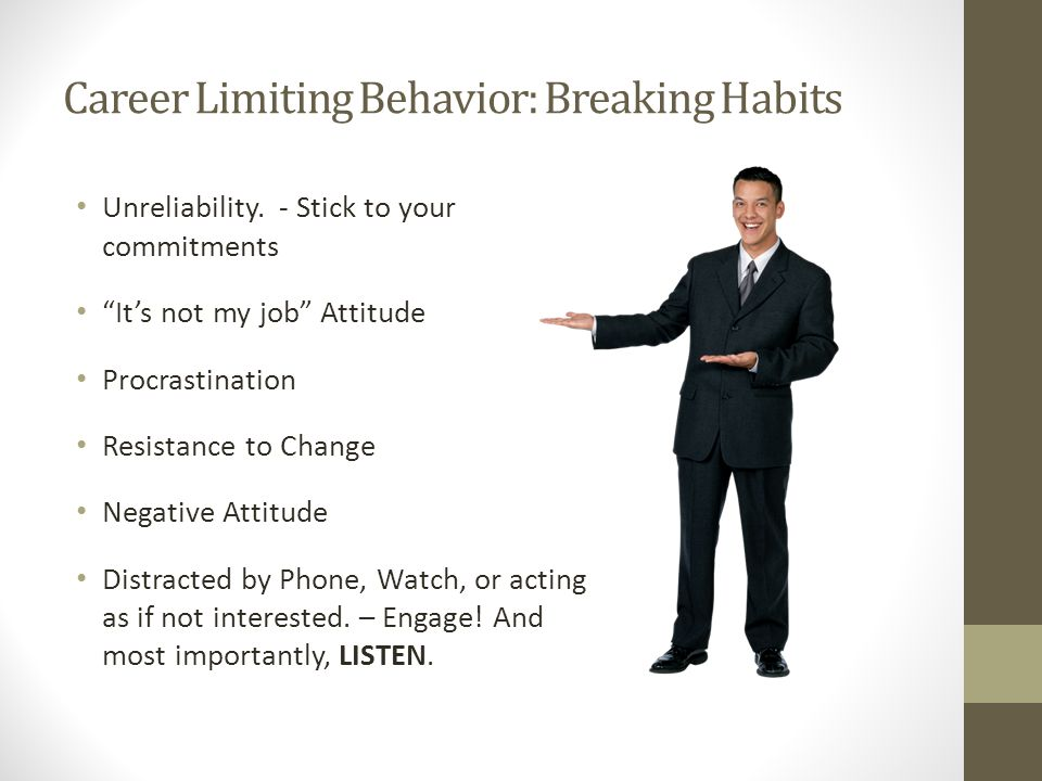 Career Limiting Behavior: Breaking Habits
