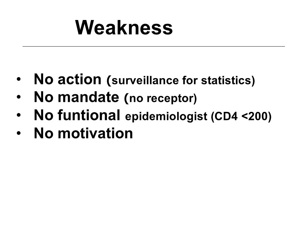 Weakness No action (surveillance for statistics)