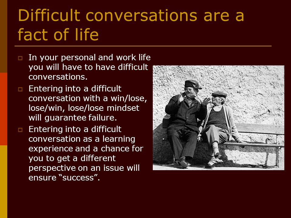 Difficult conversations are a fact of life