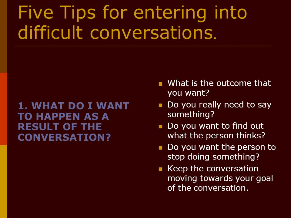 Five Tips for entering into difficult conversations.