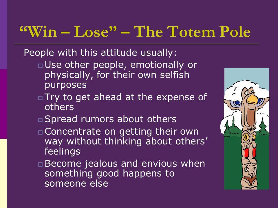 Win – Lose – The Totem Pole