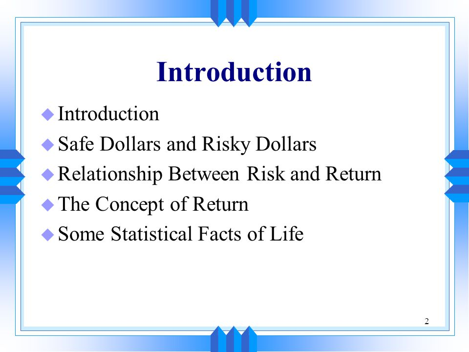 Introduction Introduction Safe Dollars and Risky Dollars