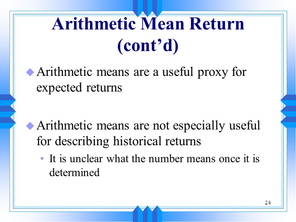 Arithmetic Mean Return (cont'd)