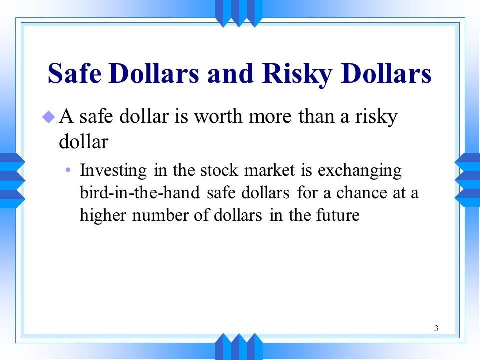 Safe Dollars and Risky Dollars