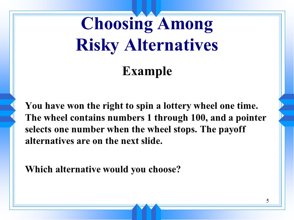 Choosing Among Risky Alternatives