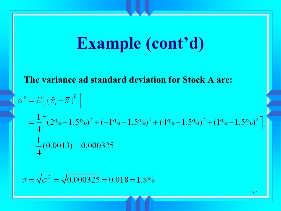 Example (cont'd) The variance ad standard deviation for Stock A are: