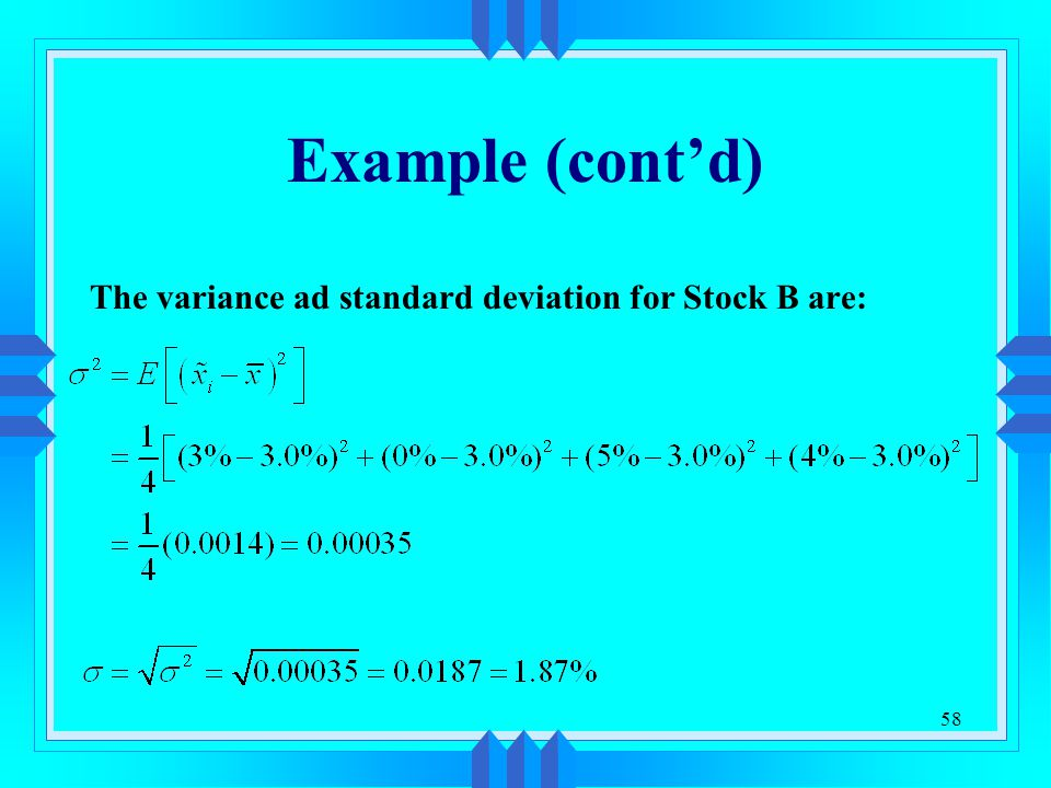 Example (cont'd) The variance ad standard deviation for Stock B are:
