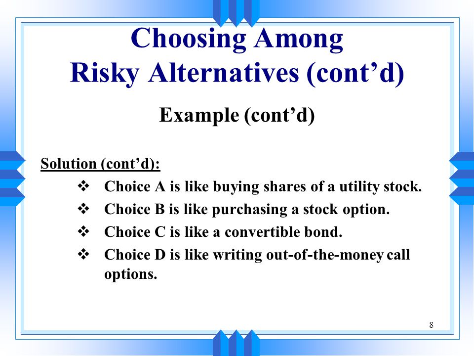 Choosing Among Risky Alternatives (cont'd)