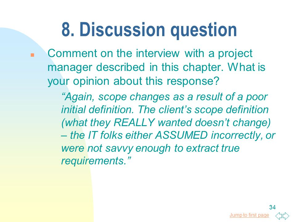 8. Discussion question Comment on the interview with a project manager described in this chapter. What is your opinion about this response