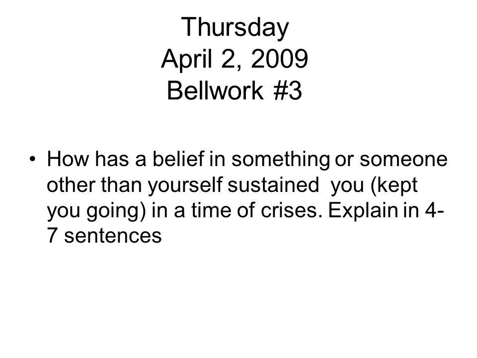 Thursday April 2, 2009 Bellwork #3