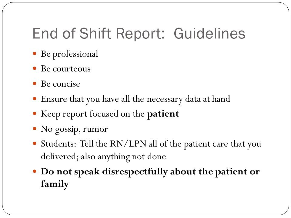 End of Shift Report: Guidelines