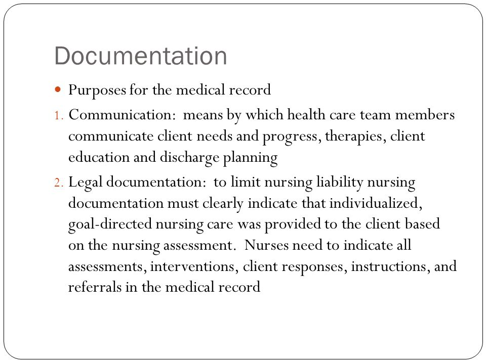 Documentation Purposes for the medical record