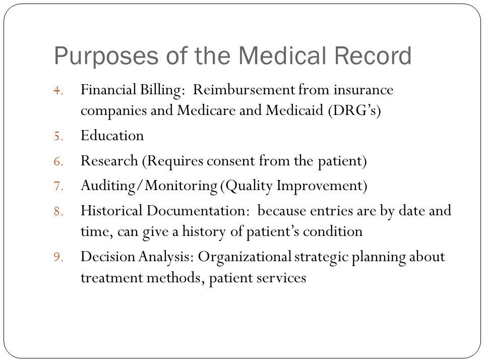 Purposes of the Medical Record