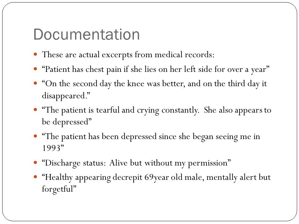 Documentation These are actual excerpts from medical records: