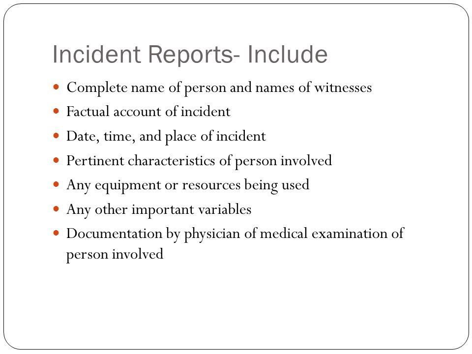 Incident Reports- Include
