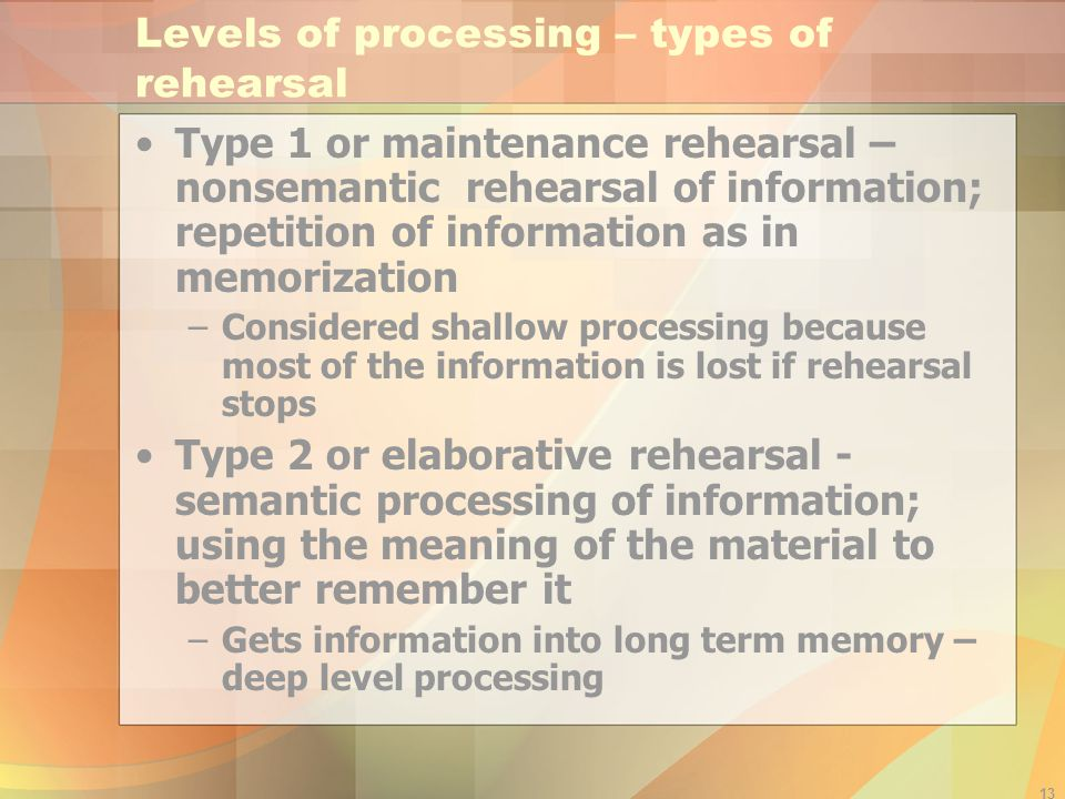 Levels of processing – types of rehearsal