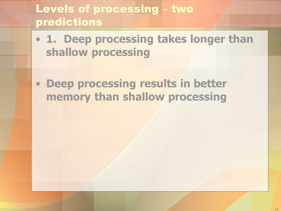Levels of processing – two predictions