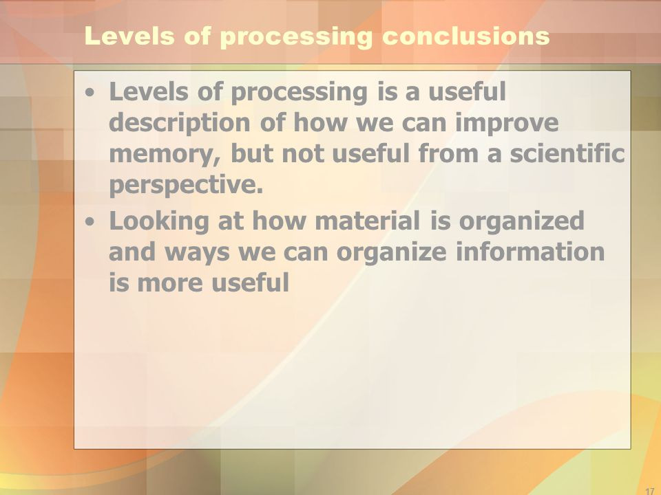 Levels of processing conclusions