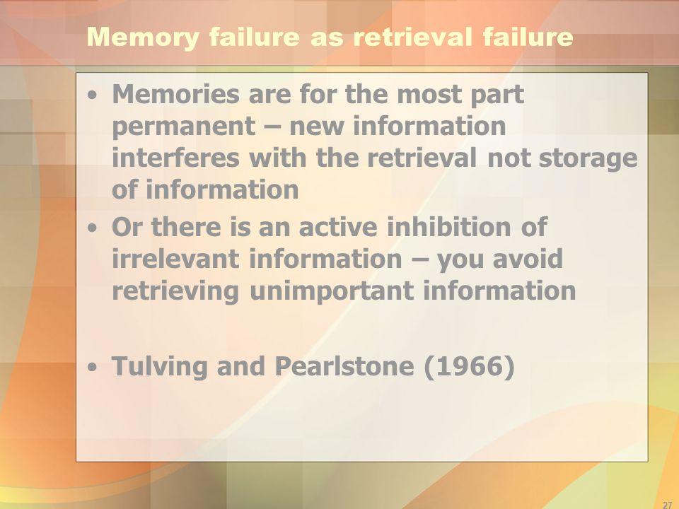 Memory failure as retrieval failure