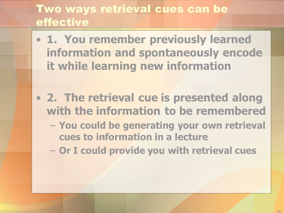 Two ways retrieval cues can be effective