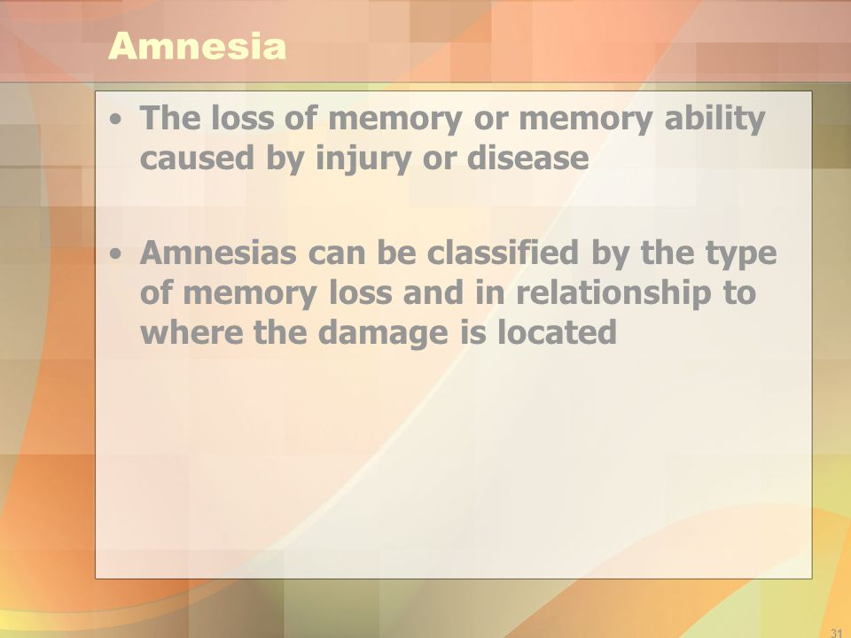 Amnesia The loss of memory or memory ability caused by injury or disease.