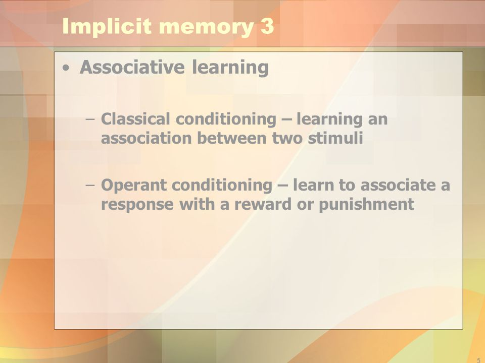Implicit memory 3 Associative learning