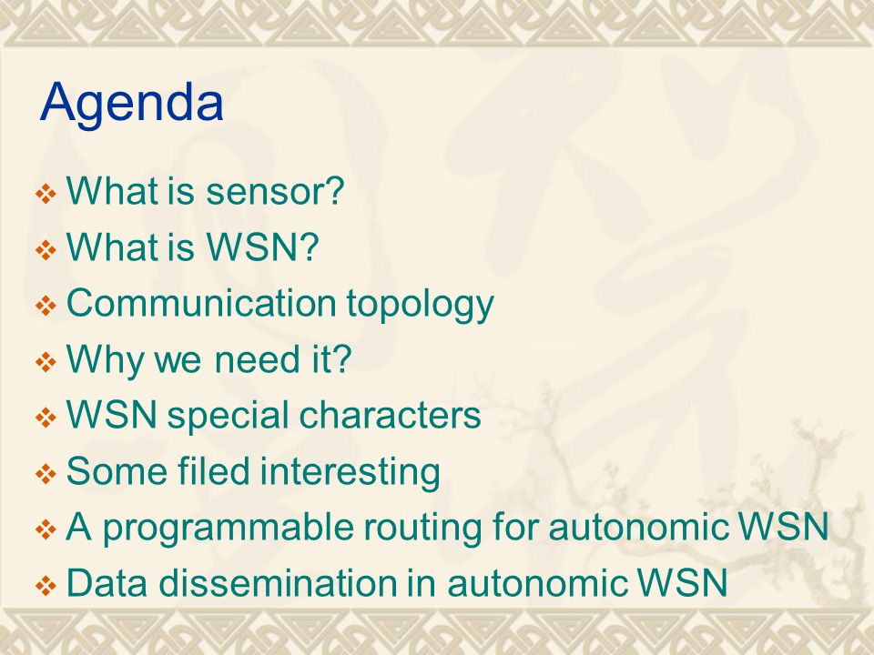 Agenda What is sensor What is WSN Communication topology