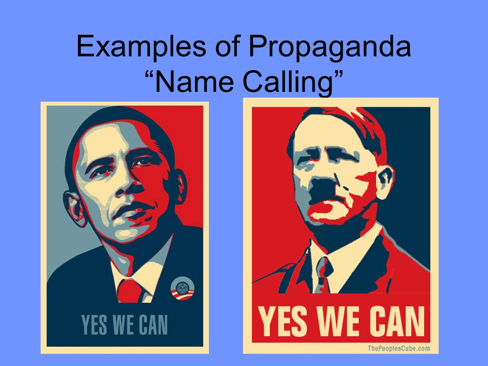 explain name calling in propaganda Media's use of propaganda to persuade people's attitude, beliefs and behaviors johnnie manzaria & jonathon bruck war & peace: media and war.