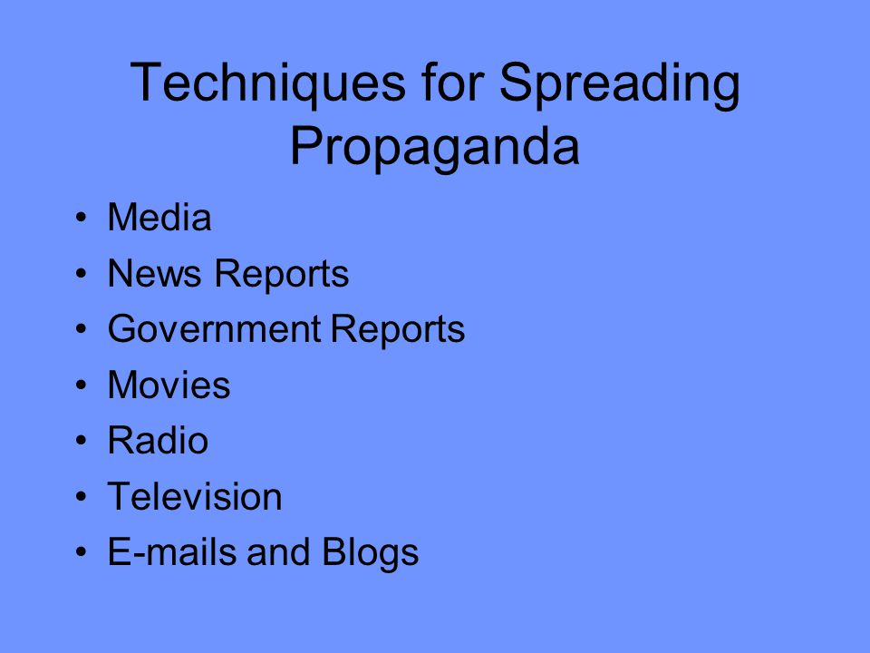 Techniques for Spreading Propaganda