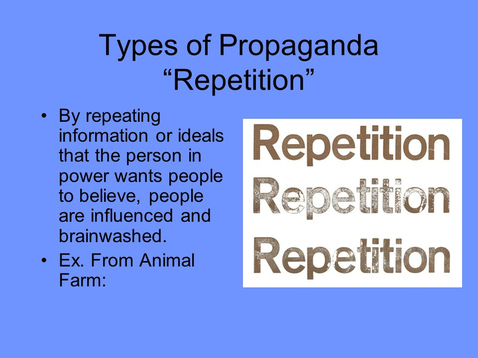 Types of Propaganda Repetition