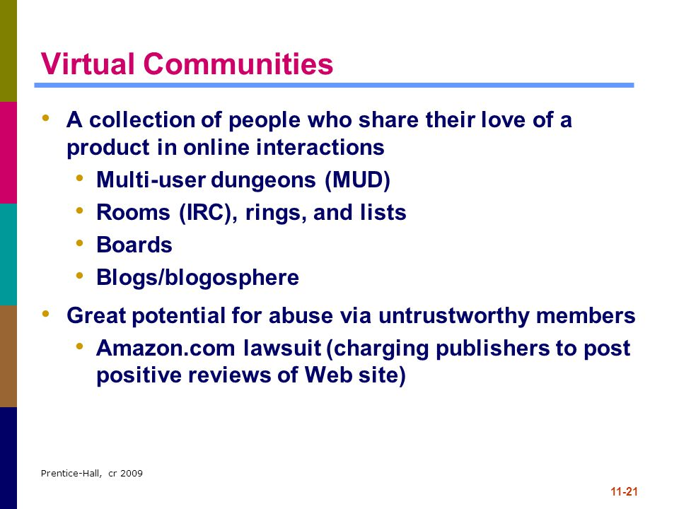 Virtual Communities A collection of people who share their love of a product in online interactions.