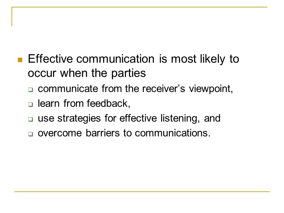 Effective communication is most likely to occur when the parties