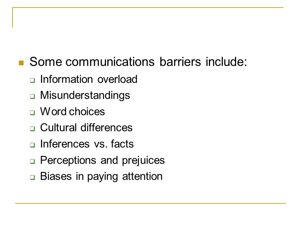 Some communications barriers include: