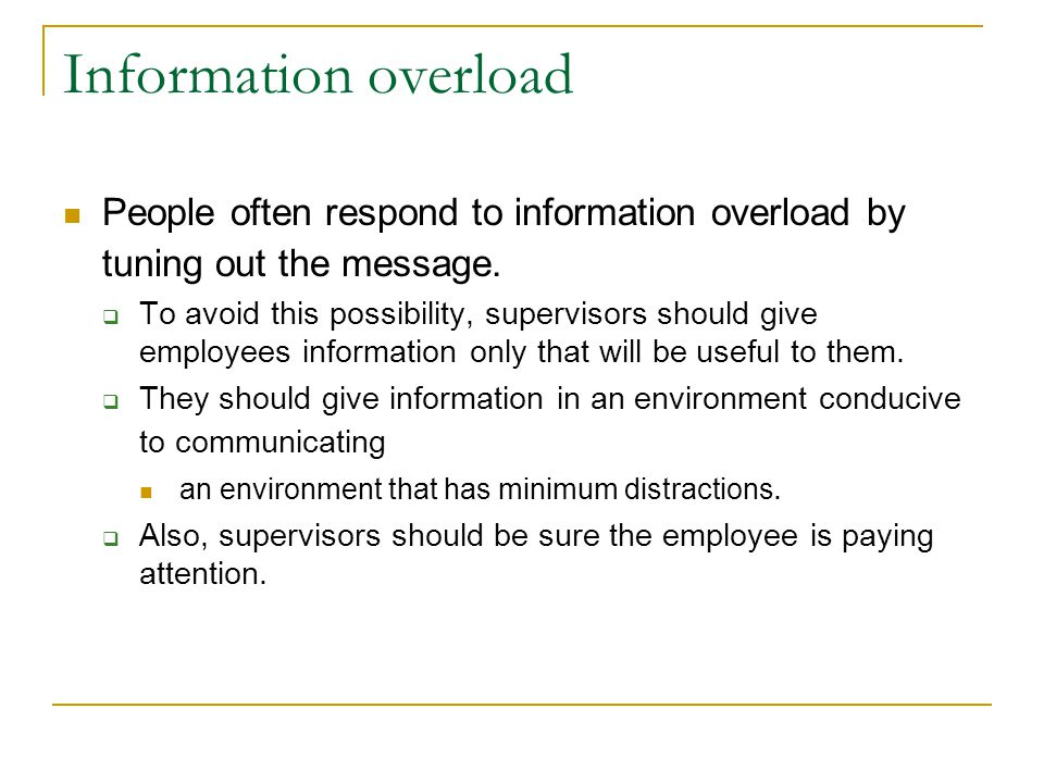 Information overload People often respond to information overload by tuning out the message.
