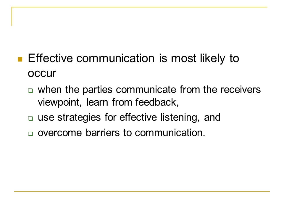 Effective communication is most likely to occur
