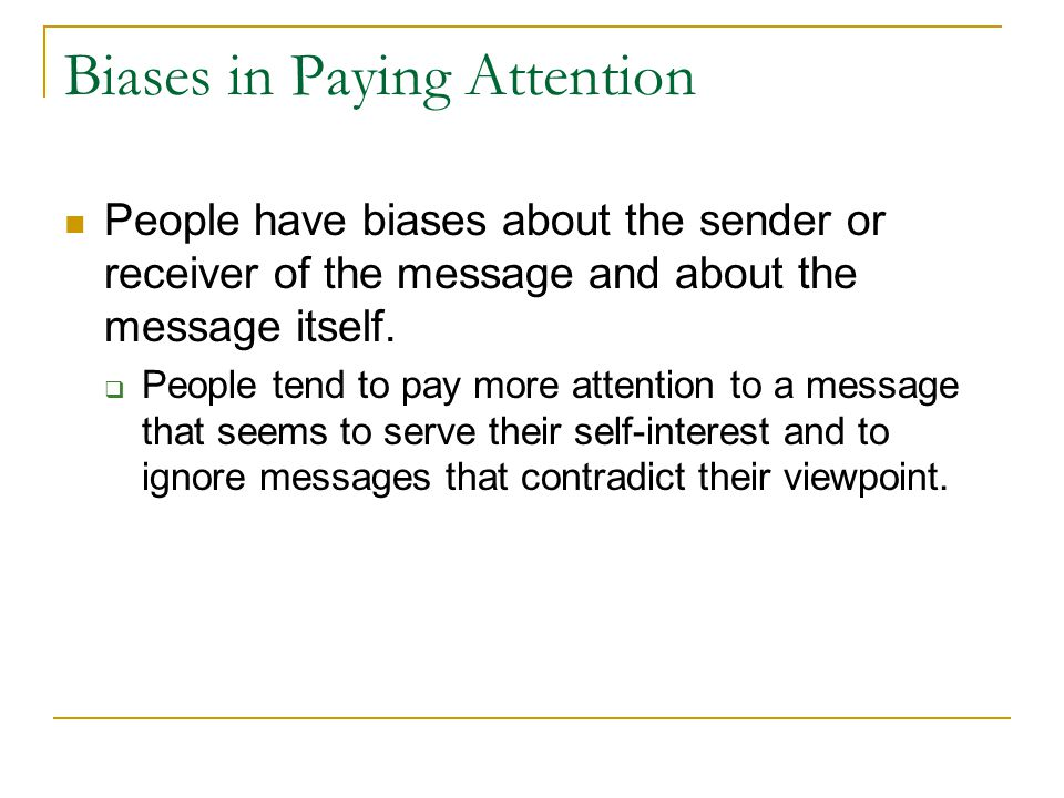 Biases in Paying Attention