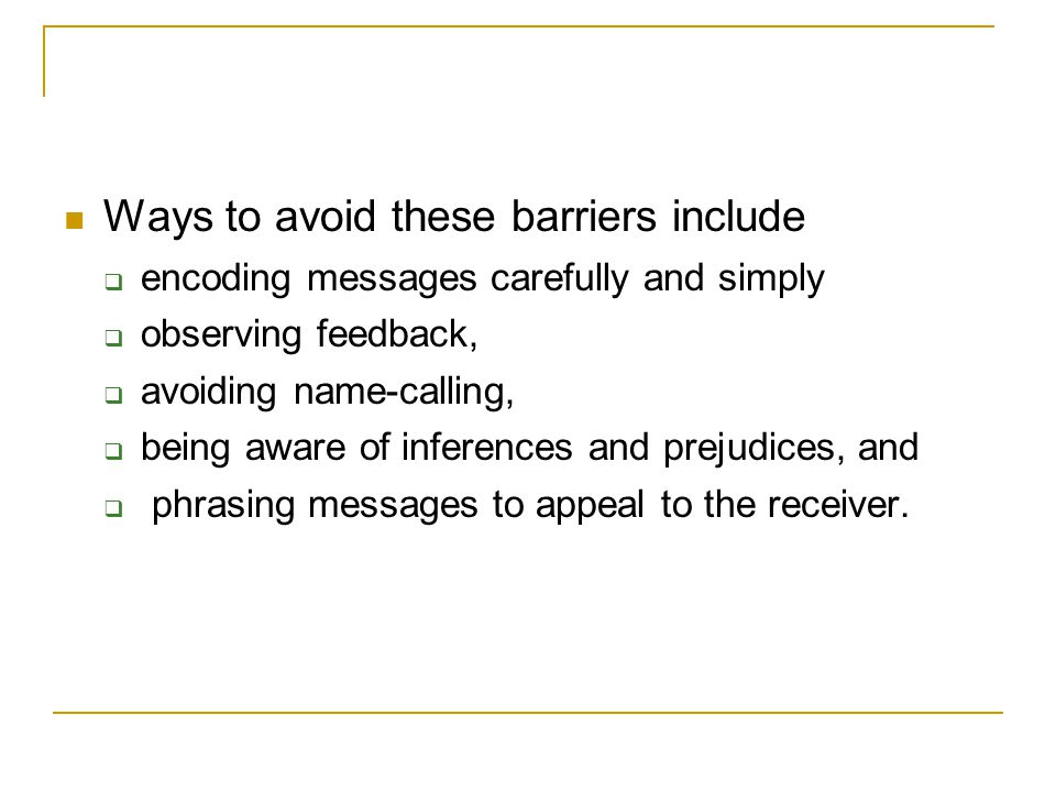 Ways to avoid these barriers include