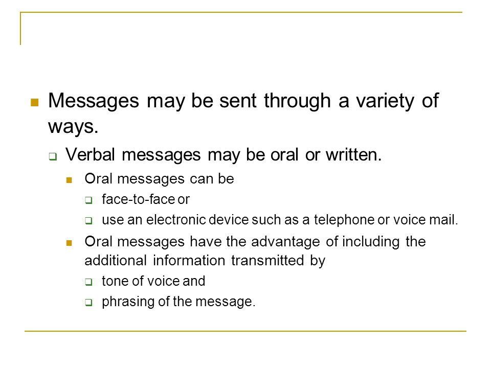 Messages may be sent through a variety of ways.