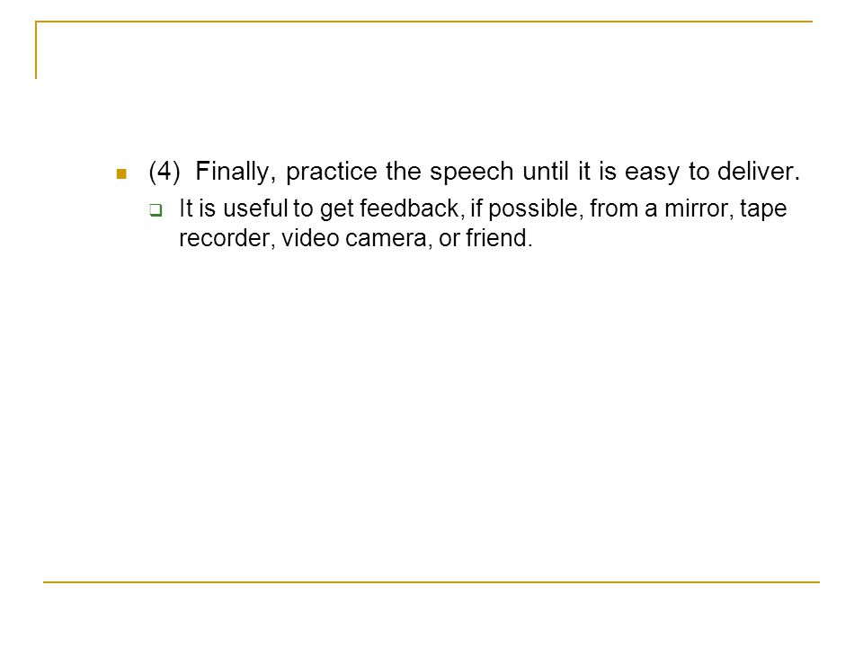(4) Finally, practice the speech until it is easy to deliver.