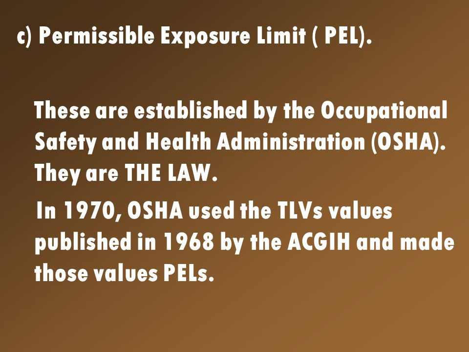 c) Permissible Exposure Limit ( PEL).